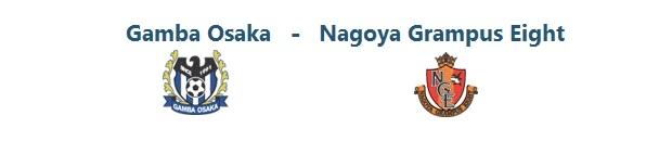 Gamba Osaka – Nagoya Grampus | 16.08.2014 | 11:00